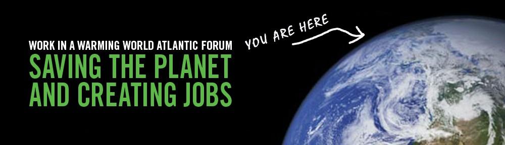 Work in a Warming World Atlantic Forum